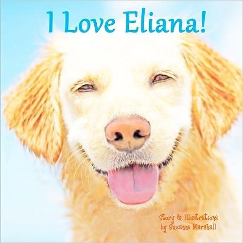 Bittorrent Descargar Español I Love Eliana!: Personalized Book With Positive Affirmations For Kids Kindle Lee Epub