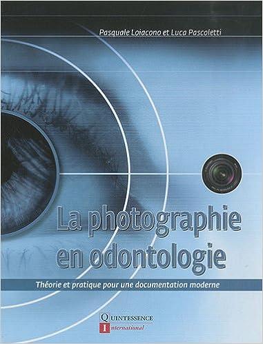 8531e9b7407ab2 La photographie en odontologie   Théorie et pratique pour une documentation  moderne