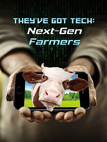 They've Got Tech: Next Gen Farmers