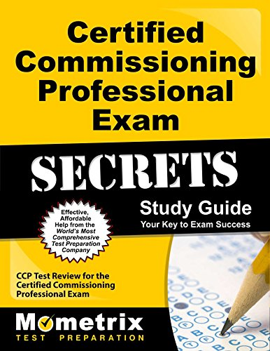 Certified Commissioning Professional Exam Secrets Study Guide: CCP Test Review for the Certified Commissioning Professional Exam