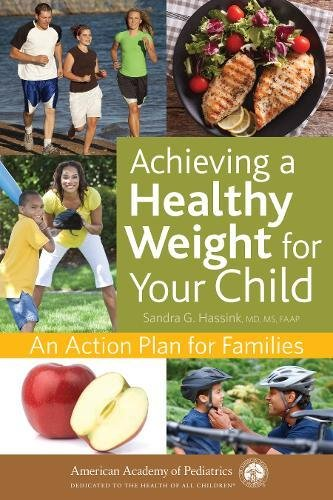 Achieving a Healthy Weight for Your Child: An Action Plan for Families (Child Weight)