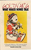 img - for WHAT MAKES BONES TALK: A memorial collection of Phil Goldvarg poems benefiting the Zapatista Solidarity Coalition book / textbook / text book