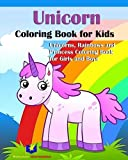 Unicorn Coloring Book for Kids: Unicorns, Rainbows and Princess Coloring Book for Girls and Boys