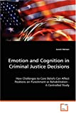Emotion and Cognition in Criminal Justice Decisions, Janek Nelson, 3836478307