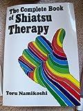 The Complete Book of Shiatsu Therapy