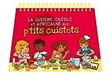 la cuisine creole et africaine des p tits cuistots