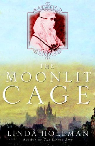[ The Moonlit Cage [ THE MOONLIT CAGE ] By Holeman, Linda ( Author )Mar-27-2007 Paperback ebook