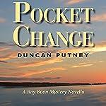 Pocket Change | Duncan Putney