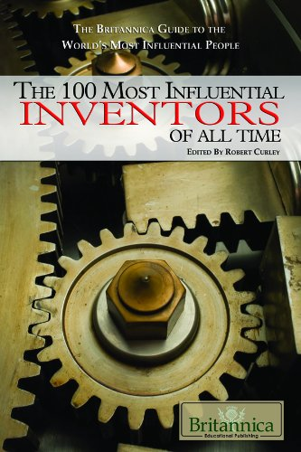 The 100 Most Influential Inventors of All Time (The Britannica Guide to the World's Most Influential People)