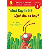 ¿Qué día es hoy?/What Day Is It? (Green Light Readers Level 1) (Spanish and English Edition)