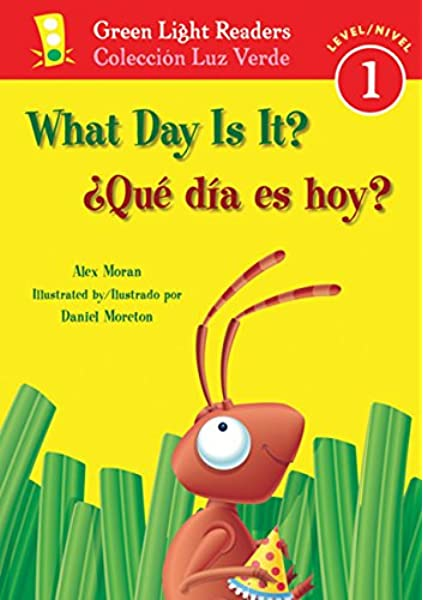 Qué día es hoy?/What Day Is It? (Green Light Readers Level 1) (Spanish and  English Edition): Moran, Alex, Moreton, Daniel, Ada, Alma Flor, Campoy, F.  Isabel: 9780152062811: Amazon.com: Books