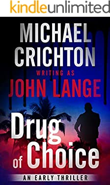 Drug of Choice: An Early Thriller