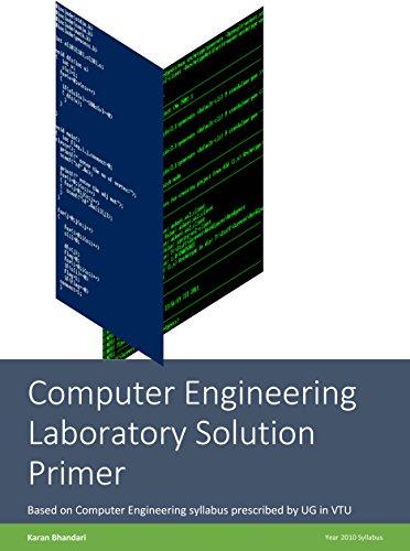 Computer Engineering Laboratory Solution Primer: Based on Computer Engineering syllabus prescribed by UG in VTU