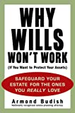 Why Wills Won t Work (If You Want to Protect Your Assets)