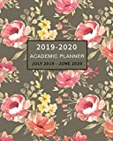 Academic Planner 2019-2020 July 2019 - June 2020: Daily, Weekly and Monthly Planner and Calendar Academic Year July 2019 - June 2020