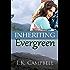 Inheriting Evergreen (The Evergreen Series Book 1)
