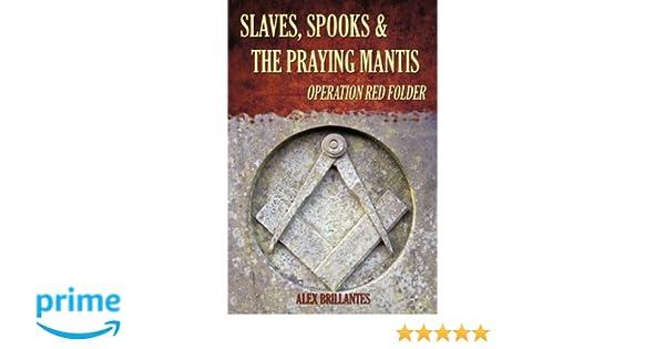 Slaves, Spooks & The Praying Mantis