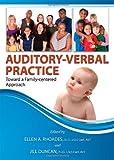 Auditory-Verbal Practice : Toward a Family-Centered Approach, Ellen A. Rhoades, Jill Duncan, 0398079250