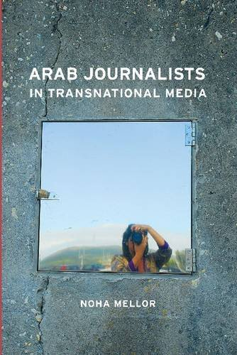 Arab Journalists in Transnational Media (Hampton Press Communication Series - Mass Communication and Journalism) by Hampton Press Inc