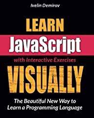 It's a beautifully illustrated full-color JavaScript book that teaches the basics of this popular programming language through Metaphors, Analogies and Easy Step-by-Step ExercisesWHO IS THIS JAVASCRIPT BOOK FOR?If you answer YES to one or mor...