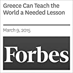 Greece Can Teach the World a Needed Lesson | Steve Forbes