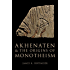 Akhenaten and the Origins of Monotheism