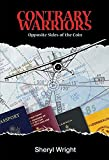 Contrary Warriors: Opposite Sides of the Coin