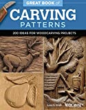 wood carving ideas Great Book of Carving Patterns: 200 Ideas for Woodcarving Projects (Fox Chapel Publishing)
