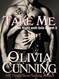 Take Me (One Night with Sole Regret series Book 3)