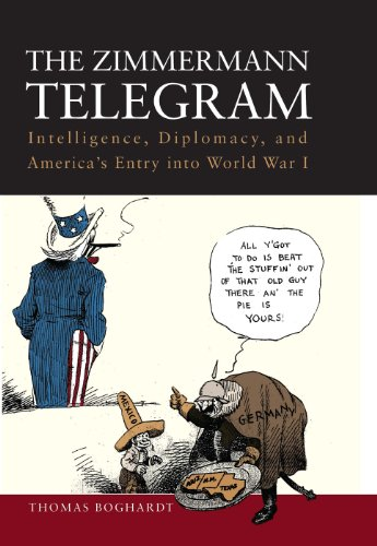 The Zimmermann Telegram: Intelligence, Diplomacy, and America