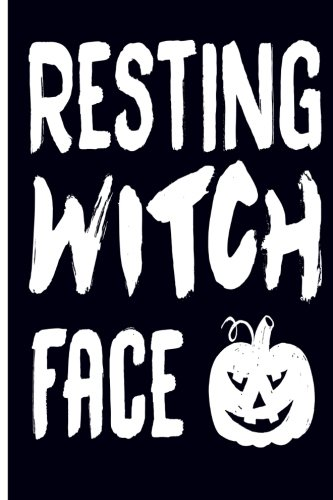 Resting Witch Face: Halloween Journal 6 x 9,