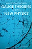 """An Introduction to Gauge Theories and the """"New Physics"""", Leader, Elliot and Predazzi, Enrico, 0521299373"""