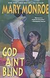 God Ain't Blind, Mary Monroe, 0758212216