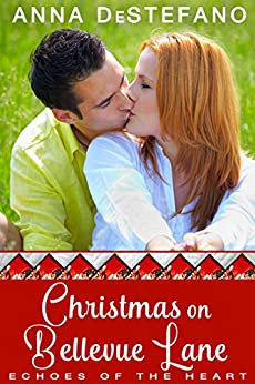 Christmas on Bellevue Lane: An Echoes of the Heart Novella (Echoes of the Heart Series) by [DeStefano, Anna]