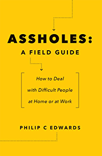 Amazon the asshole survival guide how to deal with people who assholes a field guide how to deal with difficult people at home or at fandeluxe Gallery
