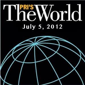 The World, July 05, 2012 Radio/TV Program