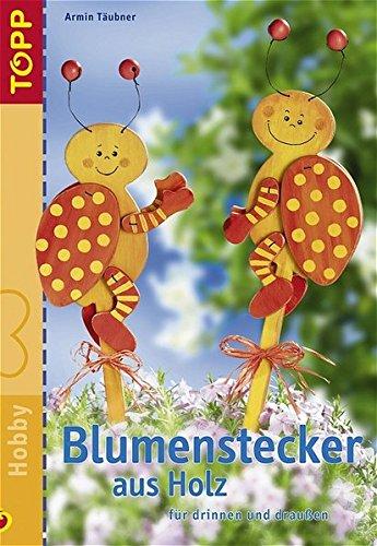 Blumenstecker aus Holz: Blumenstecker für drinnen und draussen
