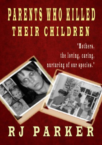 Parents Who Killed Their Children: True stories of Filicide, Mental Health and Postpartum Psychosis cover