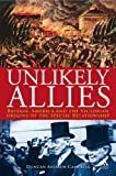 Unlikely Allies : Britain, America and the Victorian Origins of the Special Relationship, Campbell, Duncan Andrew and Campbell, 1847251919