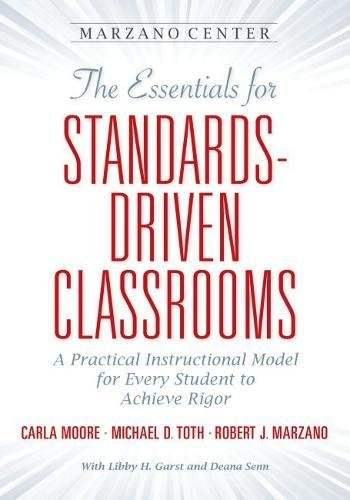 The Essentials for Standards-Driven Classrooms: A Practical Instructional Model for Every Student to Achieve Rigor (Essentials for Achieving Rigor)