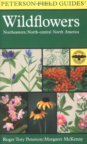 A Field Guide to Wildflowers: Northeastern and North-Central North America - Book #14 of the Peterson Field Guides