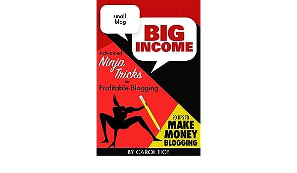 Small Blog, Big Income: Advanced Ninja Tricks for Profitable ...