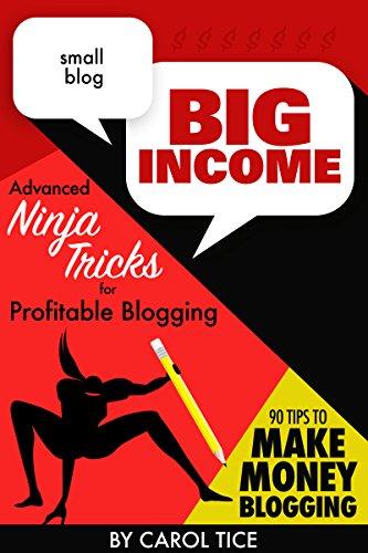Amazon.com: Small Blog, Big Income: Advanced Ninja Tricks ...