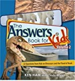 The Answers Book for Kids Volume 2: 22 Questions on Dinosaurs and the Flood of Noah (Answers Book for Kids)
