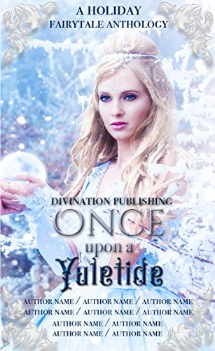 Frosts and Fears Grimm Academy Laura Greenwood Once Upon A Yuletide Fairy tale