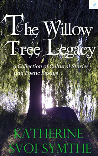 The Willow Tree Legacy A Collection Of Cultural Stories And Poetic  The Willow Tree Legacy A Collection Of Cultural Stories And Poetic Essays  The White Paper Essay Writing also How To Make A Good Thesis Statement For An Essay  High School Essays Samples