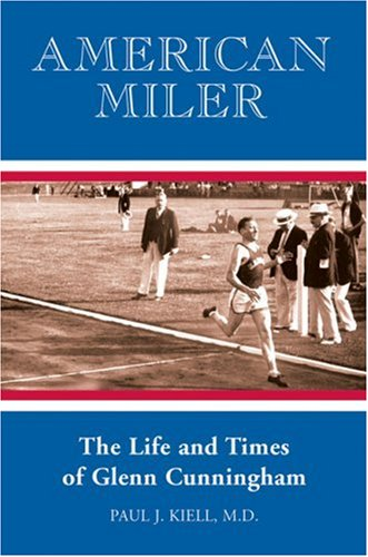 Download American Miler: The Life and Times of Glenn Cunningham PDF