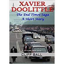 Xavier Doolittle: Christian End Times Short Story (The End Times Saga Book 7)