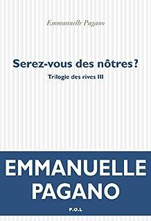 Trilogie des rives 03 : Serez-vous des nôtres ?, Pagano, Emmanuelle
