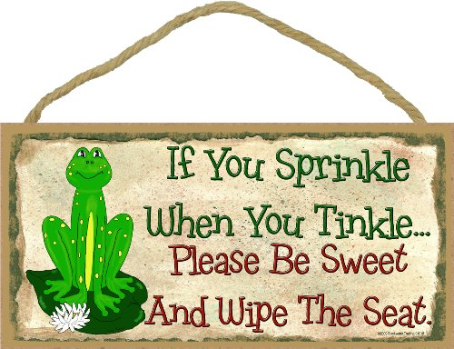 Frog If You Sprinkle When You Tinkle Be Sweet Wipe the Seat Bathroom Bath Wall Sign Plaque 5x10